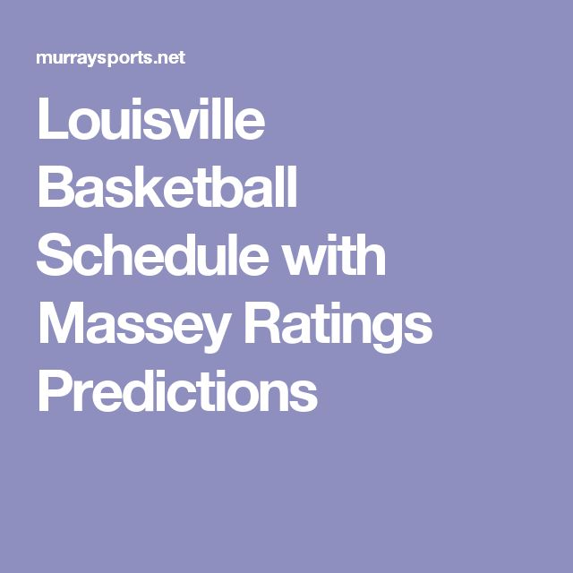 Louisville Basketball Schedule with Massey Ratings Predictions