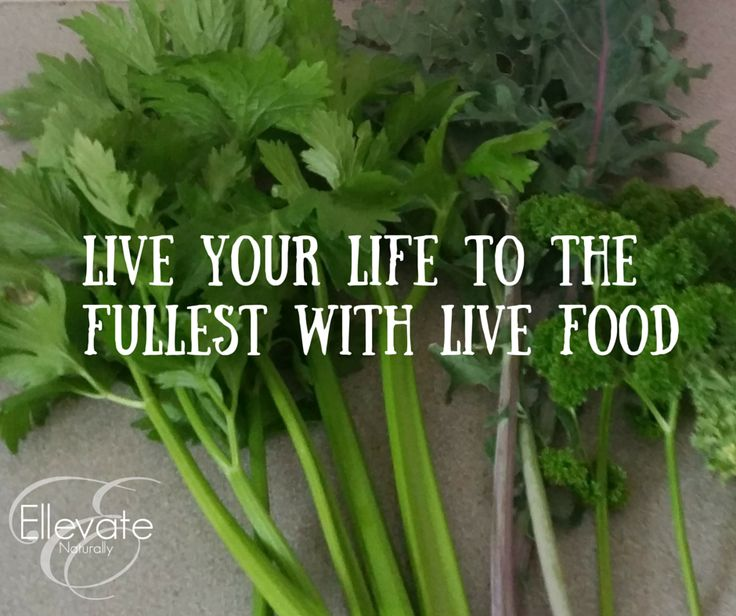 Live your life to the fullest with live food #ellevatenaturally #loving life #loveyourself #ellevateyourwellness #ellevateyou