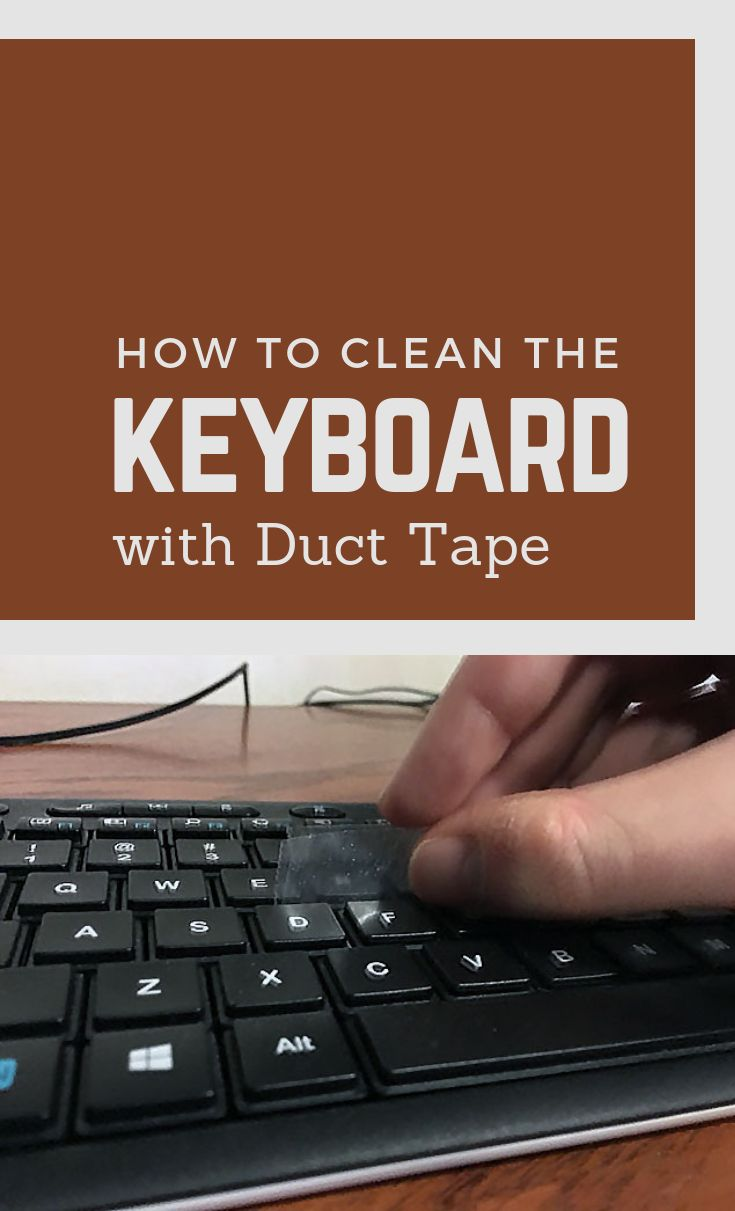 How to clean the keyboard with duct tape keyboard duct