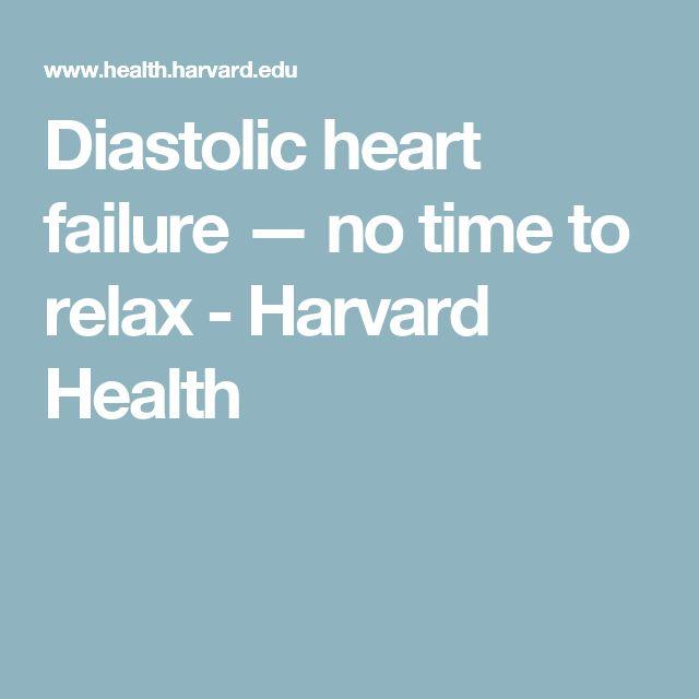 Diastolic heart failure — no time to relax - Harvard Health