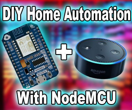 How To: DIY Home Automation with NodeMCU And Amazon Alexa