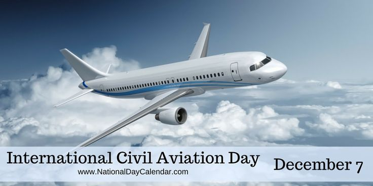 International Civil Aviation Day is observed annually on December 7 and is an official recognized by the United Nations.    The International Civil Aviation Organization (ICAO) was established in 1944 by the U.N. General Assembly to manage the administration and governance of the Convention on International Civil Aviation. The celebration highlights the importance of international civil aviation and its impact on social and economic development.