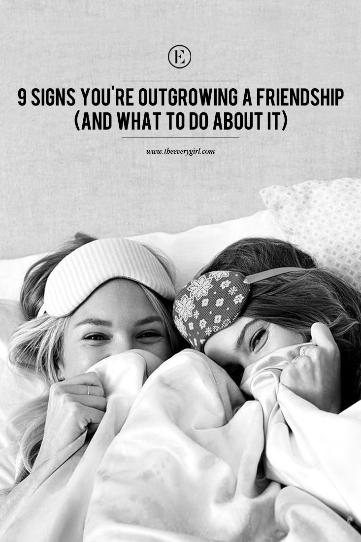 Friendship/life: 9 Signs You're Outgrowing a Friendship — and What to Do About It.