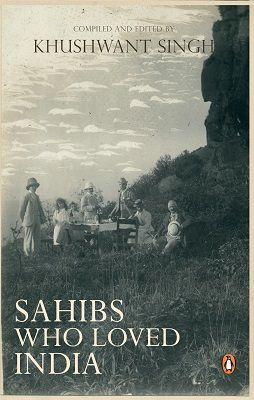 Sahibs Who Loved India | Khushwant Singh | Book Review http://www.bookgeeks.in/entries/history/sahibs-who-loved-india-khushwant-singh-book-review