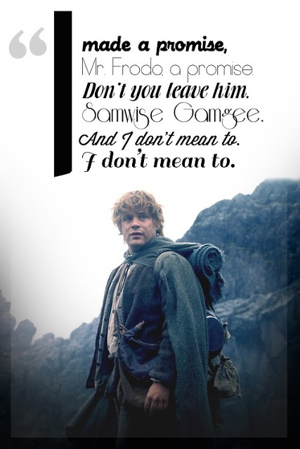 "Samwise Gamgee - the true hero in Lord of the Rings. ""Frodo wouldn't have made it very far without Sam."" My personal favorite quote, "" There's some good left in this world, Mr. Frodo, and it's worth fighting for"".:"