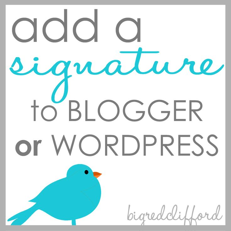 big red clifford: adding signatures to blogger OR wordpress {plus a free tip}