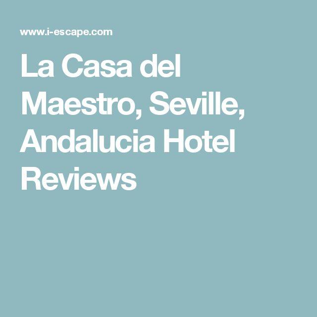 La Casa del Maestro, Seville, Andalucia Hotel Reviews