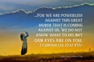 Verse of the Day: Our Eyes Are On You - 2 Chronicles 20:12