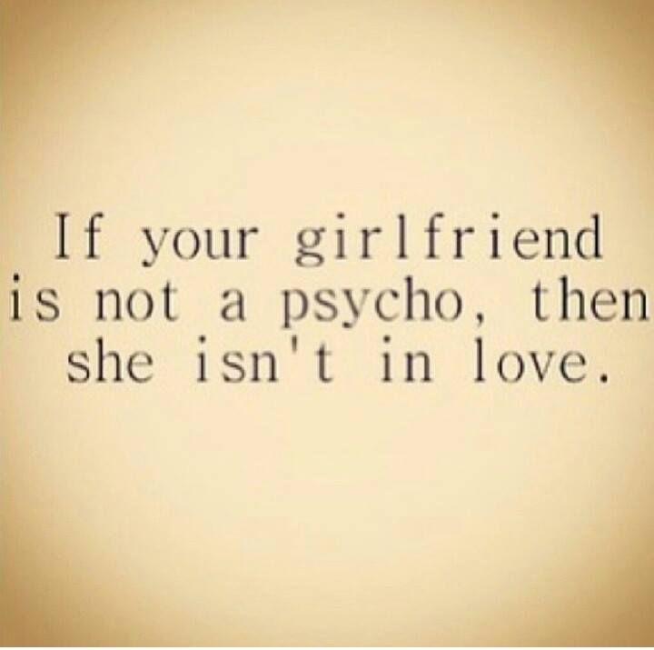 Psycho Girlfriend Quotes. QuotesGram