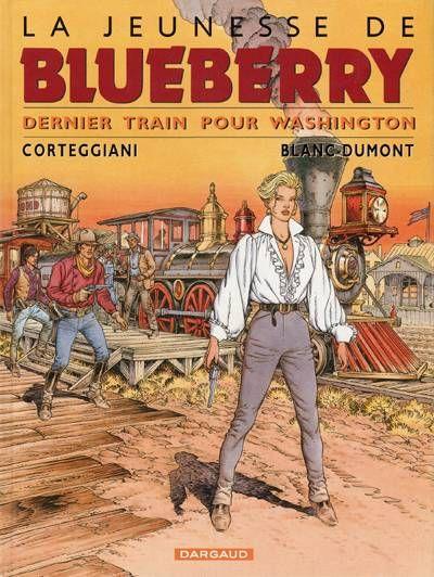 Blueberry (La Jeunesse de) -12- Dernier train pour Washington  -  2001