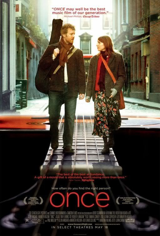 Once (2006) - a modern-day musical about a busker and an immigrant ... love the film and the music!