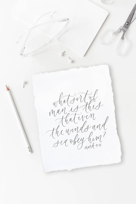 what sort of man is this / mark 4:41 / calligraphy print