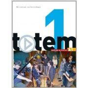 Totem 1 : Livre de l'élève + DVD-ROM + manuel numérique simple inclus (A1)