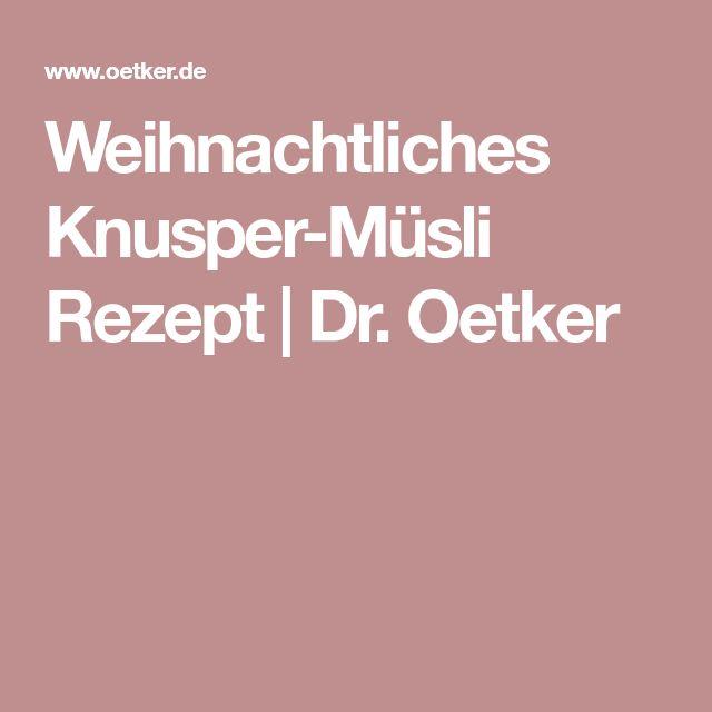 Weihnachtliches Knusper-Müsli Rezept | Dr. Oetker