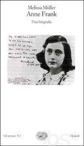 Anne Frank. Una biografia, Melissa Müller (Einaudi, 2000)