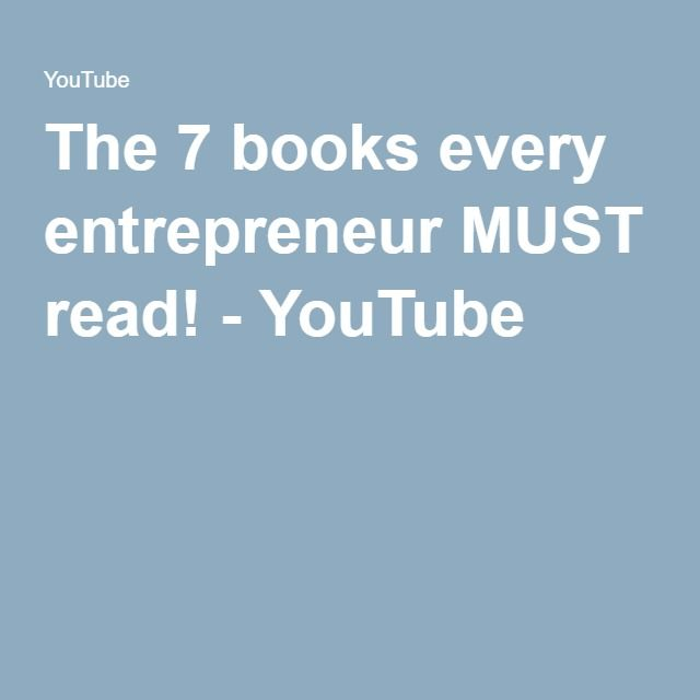 The 7 books every entrepreneur MUST read! - YouTube