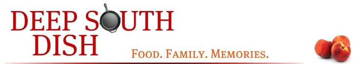 Deep South Dish...recipes for Potlucks, Church Socials,Picnics, Reunions and other Gatherings