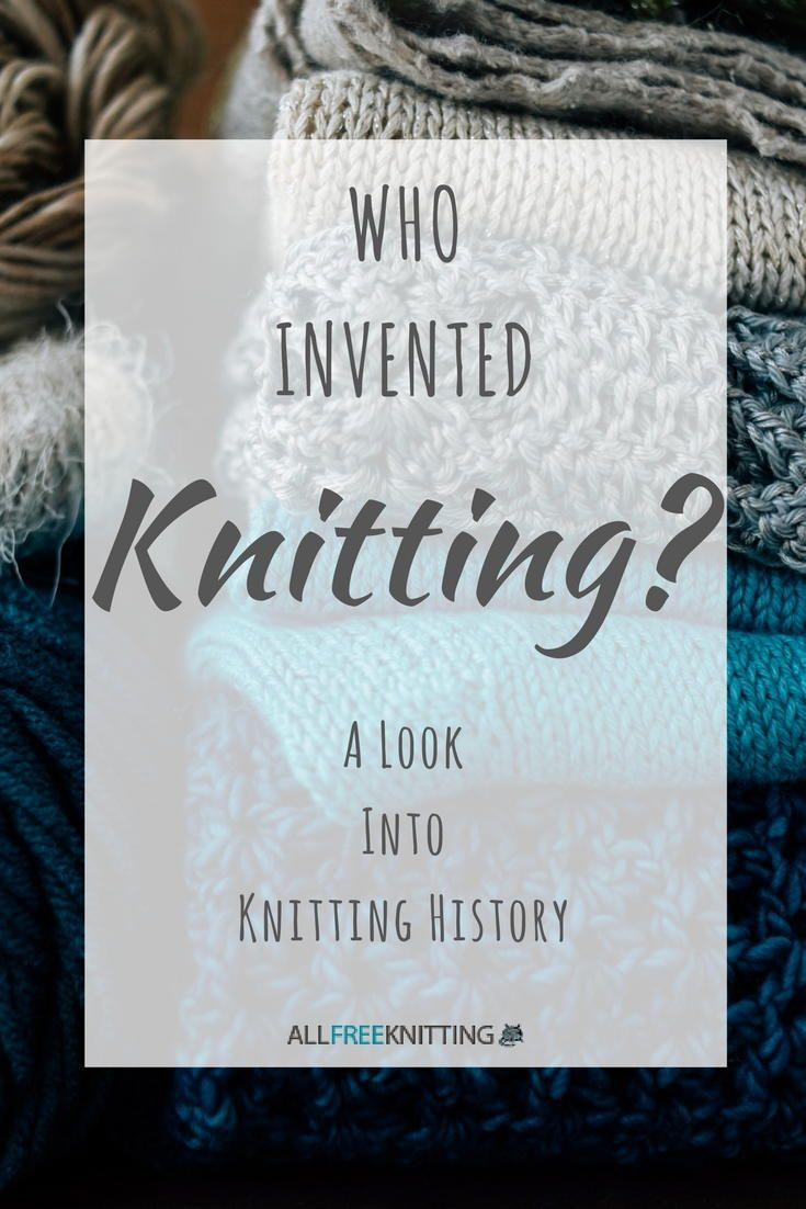 3838 best knittingcrochetingpatterns images on pinterest who invented knitting a look into knitting history bankloansurffo Gallery