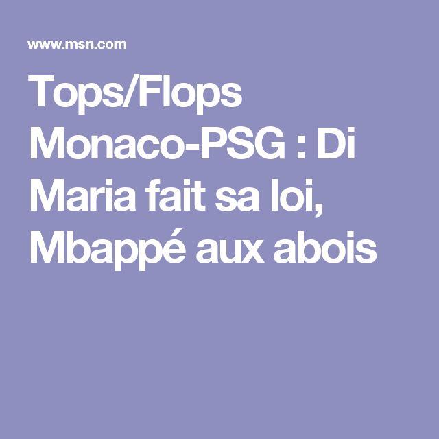 Tops/Flops Monaco-PSG : Di Maria fait sa loi, Mbappé aux abois