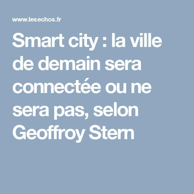 Smart city : la ville de demain sera connectée ou ne sera pas, selon Geoffroy Stern