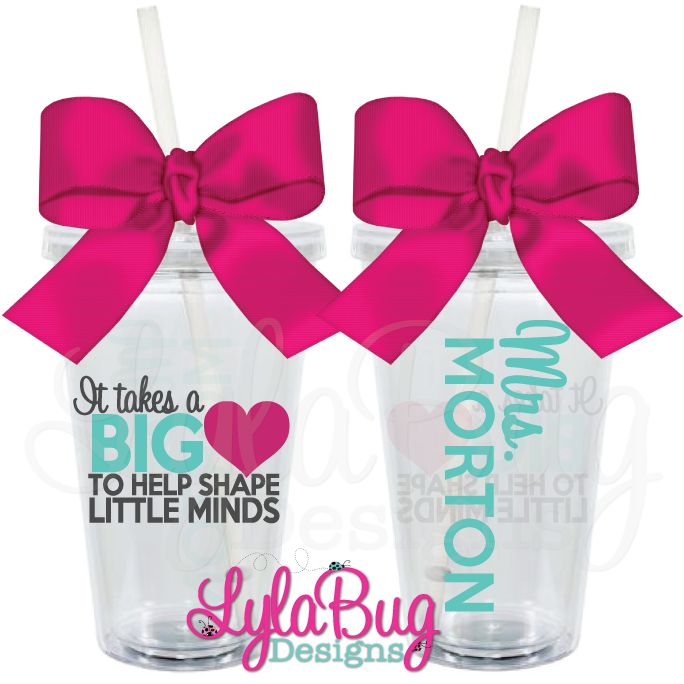 IT TAKES A BIG HEART TO HELP SHAPE LITTLE MINDS PERSONALIZED ACRYLIC TUMBLER