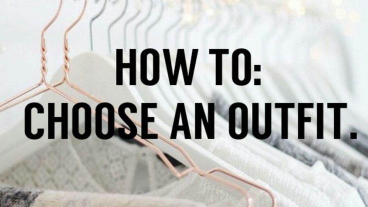 Journeyspeaks how to choose an outfit
