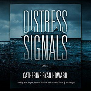 Distress Signals  by Catherine Ryan Howard  Published by: Blackstone Audiobooks on February 2, 2017  Narrator: Alan Smyth, Bronson Pinchot, Suzanne Toren  Length: 11 hours and 42 minutes  Genres: Thriller