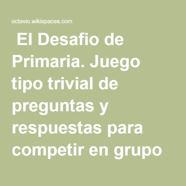 El Desafio de Primaria. Juego tipo trivial de preguntas y respuestas para competir en grupo o individualmente.