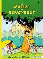 Couverture Le Maître de Roucybeuf - Johan et Pirlouit, tome 2