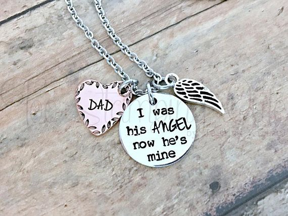 Beautiful and delicate memorial necklace for the loss of a dad. This piece is customizable! This necklace includes: • One aluminum 3/4 inch circle blank that is hand stamped with the quote I was his ANGEL, now hes mine. • One 3/4 inch copper heart blank that is stamped with DAD