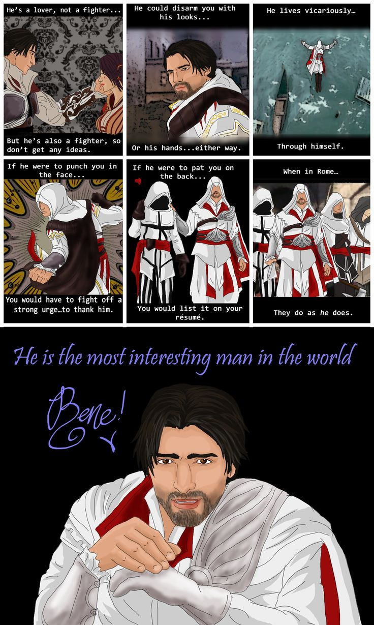 Ezio - the most interesting man in the world...