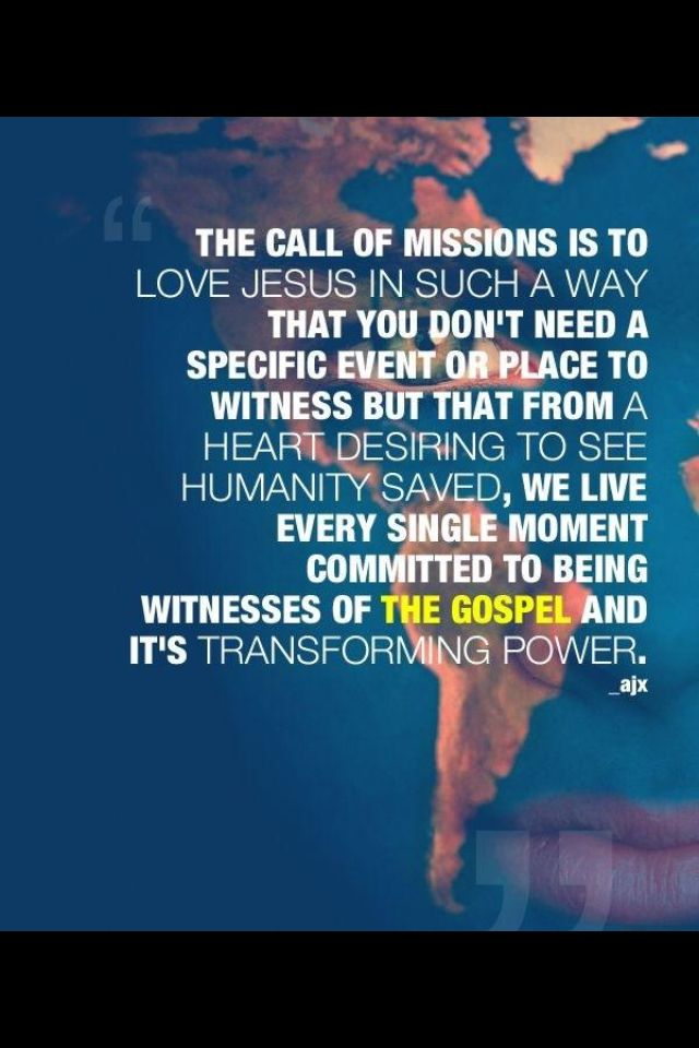 The Call of Missions is to Love Jesus in such a way. that you don't need a specific event or place to witness but that from a heart desiring to see humanity saved. / Missionary - LDS Living