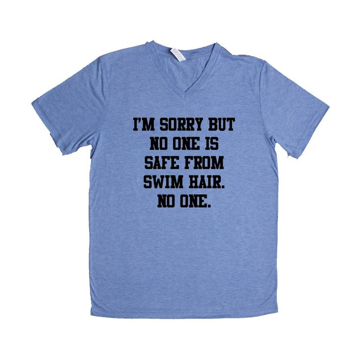 I'm Sorry But No One Is Safe From Swim Hair No One Swim Hair Don't Care Messy Swimmer High School Gym Gift Funny SGAL1 Unisex V Neck Shirt