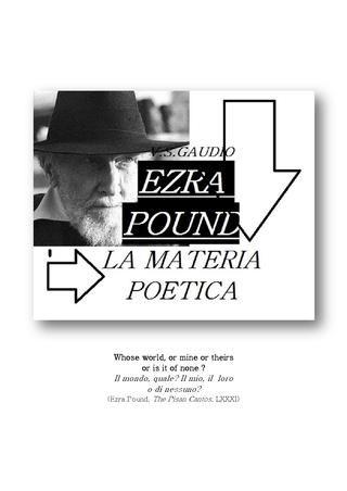 Ezra Pound│La materia poetica  ░ La poesia Li e Chung Fu, gli indicatori globali nei Cantos, la teoria delle preposizioni di Viggo Brøndal, il testo multiplo della narratio poundiana, l'immaginario dell'ebrezza mistica, la struttura eroico-mistica nei Cantos, Gilbert Durand,  esagrammi e polarità delle immagini, le figure retoriche, le figure di elocuzione, le figure di stile, lo step-style di Pound, tassonomia di Suvin, l'I Ching, il canto di Chung Fu, Abraham A. Moles, Jean Baudrillard…