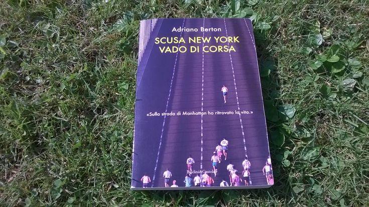"""Il mio stile libro - """"Scusa New York vado di corsa"""" di Adriano Berton. Un libro che dà grande forza nell'affrontare le avversità della vita. Leggi la recensione sul mio BLOG: #LauraSerena #Libri #Recensioni http://www.ilmiostilelibro.it/scusa-new-york-vado-di-corsa-di-adriano-berton/"""