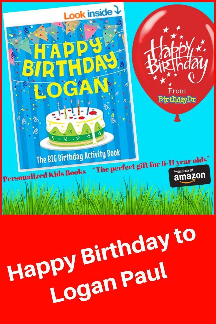 Happy Birthday To Logan Paul Loganpaul Loganpaul