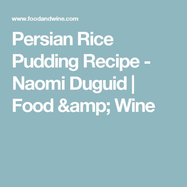 Persian Rice Pudding Recipe - Naomi Duguid | Food & Wine