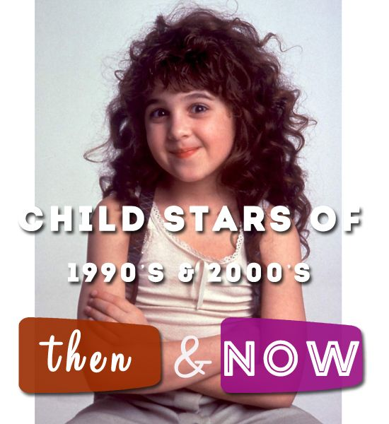 16 Favorite Child Stars Then and Now: a look at child stars who didn't crash and burn