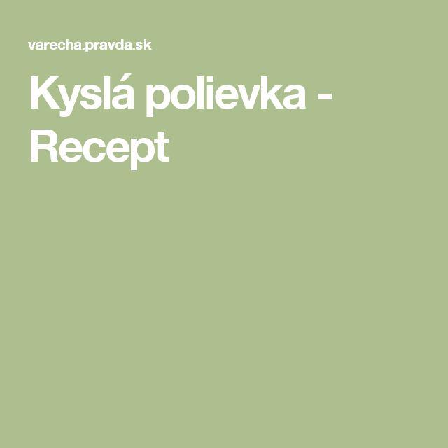 Kyslá polievka - Recept