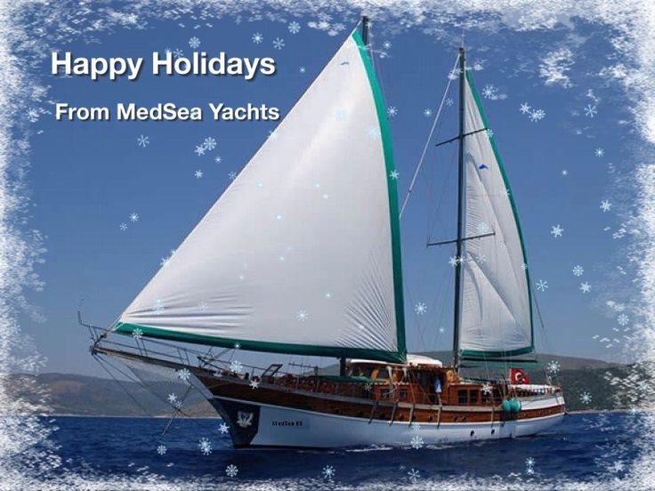 All the best to you and yours this holiday season. www.MedSeaYachts.com