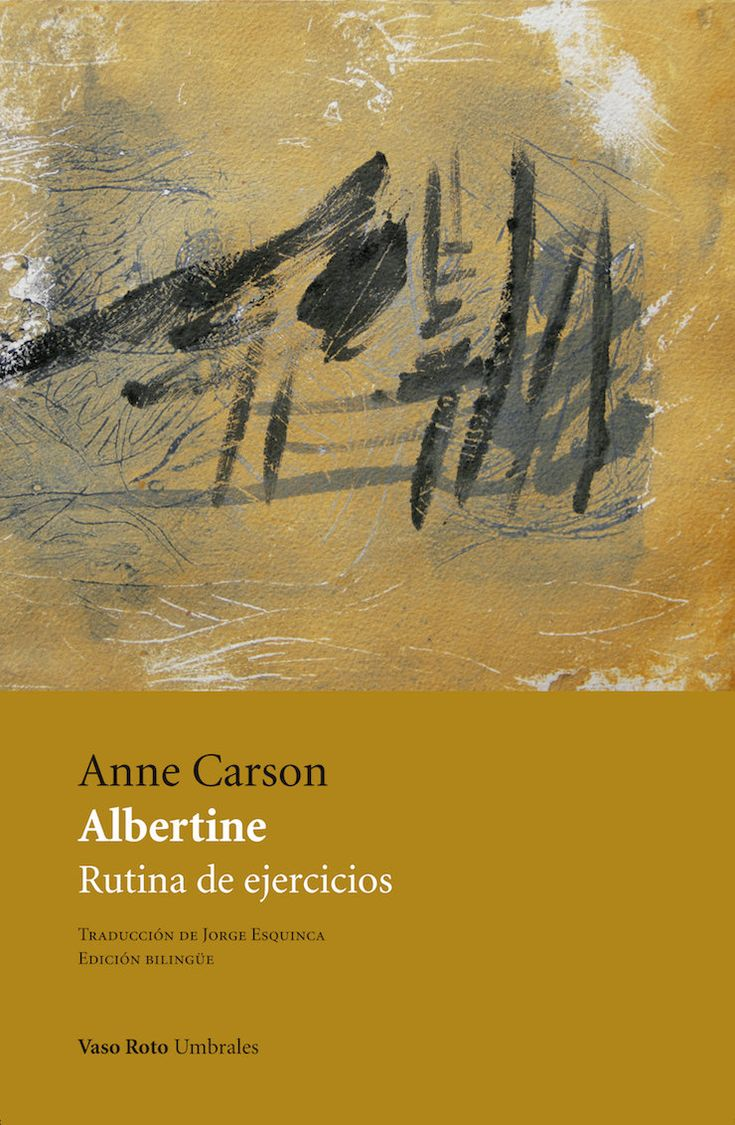 La versión de Jorge Esquinca de Anne Carson mantiene los pies sobre la tierra y la Albertine que emerge de ellas es una mujer terrenal, un personaje de nuestro tiempo, que oscila entre lo noble y lo rebuscado, lo arcaico y lo meramente kitsch.