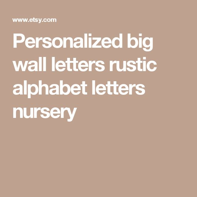 Personalized big wall letters rustic alphabet letters nursery