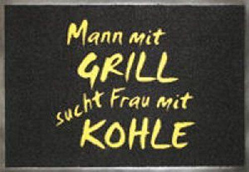 Fussmatte / Fußmatte / Schmutzabstreifer / Sauberlaufmatte / Türfußmatte / Fußabstreifer / Fußabtreter / Fussabstreifer / Fussabtreter / Türmatte / Motivfußmatte / Motivfussmatte Mann mit Grill sucht Frau mit Kohle schwarz ca. 50 x 75 cm von Bavaria Home Style Collection, http://www.amazon.de/dp/B00KWF1S9A/ref=cm_sw_r_pi_dp_Dj0Ltb13WREA6