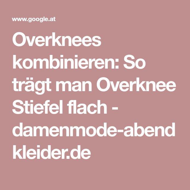 Overknees kombinieren: So trägt man Overknee Stiefel flach - damenmode-abendkleider.de