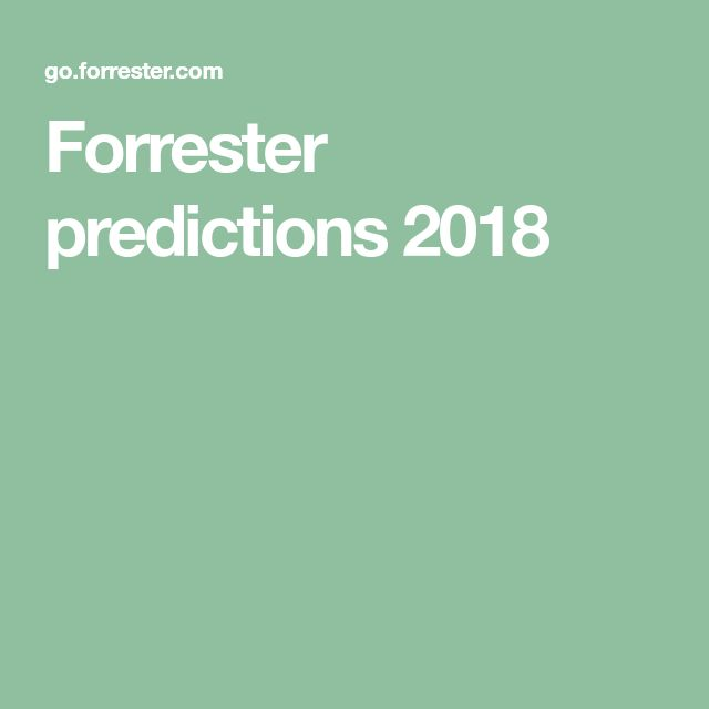 Forrester predictions 2018