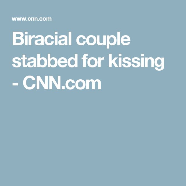 Biracial couple stabbed for kissing - CNN.com
