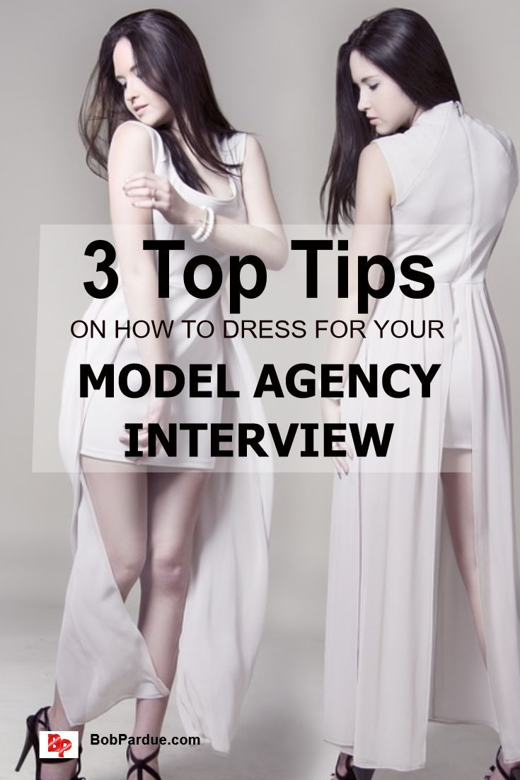 Modeling - How to Dress for a Model Agency Interview