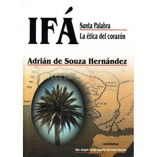 ¡DESCARGA EXCLUSIVA! Ifa, La Ética del Corazón (LIBRO PDF). Blog dedicado a la regla de osha e ifa.