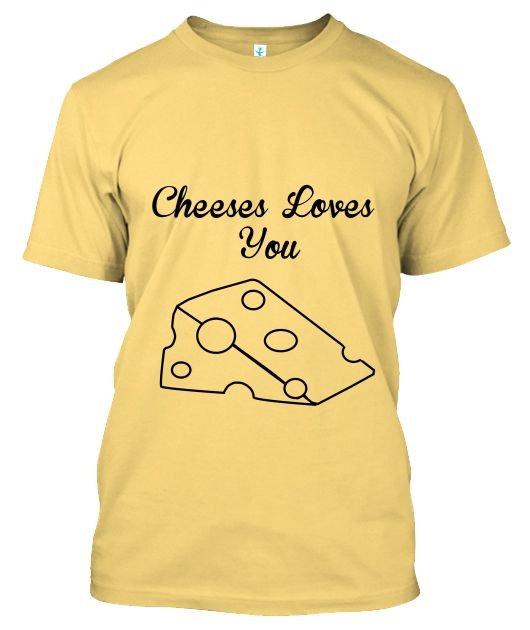 Cheeses loves us all irrespective of caste color creed or gender (except the Chinese because they don't take cheese with their fried snake sandwich)