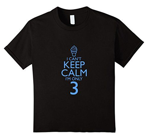 I Can't Keep Calm I'm Only 3. ALL SIZES. DIFFERENT COLORS. FREE PRIME SHIPPING. i cant keep calm im 3, keep calm im 3 years old, happy 3rd birthday, 3rd birthday shirt, happy 3rd birthday girl, boys 3rd birthday shirt, 3rd birthday tshirts for kids, 3 rd birthday shirt, i am 3 birthday shirt boy, turning 3 shirt, im turning 3, 3rd birthday tshirt, happy 3rd birthday t shirts, girls 3rd birthday shirt, 3rd birthday boy tshirt